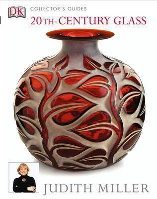 20th-Century Glass by Judith H. Miller