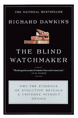 The Blind Watchmaker: Why the Evidence of Evolution Reveals a Universe Without Design by Charles Simonyi Professor of the Public Understanding of Science Richard Dawkins (Oxford University)