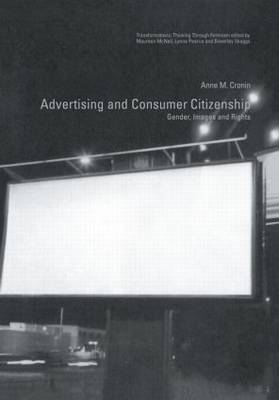 Advertising and Consumer Citizenship by Anne M. Cronin