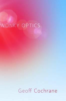 Wonky Optics by Geoff Cochrane