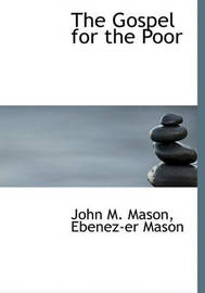 The Gospel for the Poor by John M Mason