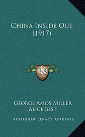China Inside Out (1917) by George Amos Miller