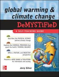 Global Warming and Climate Change Demystified by Jerry Silver image