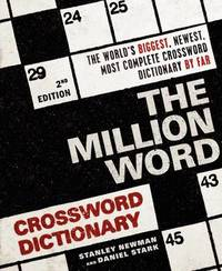 The Million Word Crossword Dictionary: 2nd Edition by Stanley Newman