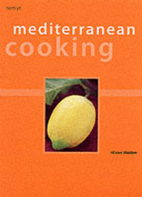 Mediterranean Cooking by Hilaire Walden