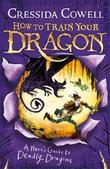 A Hero's Guide to Deadly Dragons: Book 6 by Cressida Cowell
