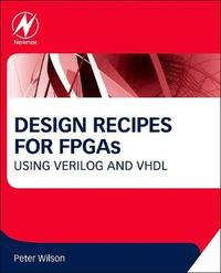 Design Recipes for FPGAs by Peter Wilson