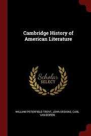 Cambridge History of American Literature by William Peterfield Trent