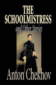 The Schoolmistress and Other Stories by Anton Chekhov, Fiction, Classics, Literary, Short Stories by Anton Chekhov image