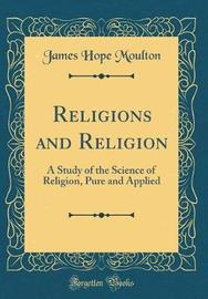 Religions and Religion by James Hope Moulton image