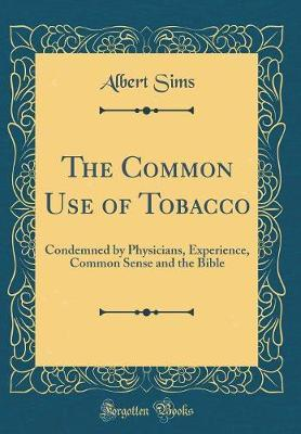 The Common Use of Tobacco by Albert Sims