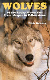 Wolves of the Rocky Mountains by Dick Dekker image