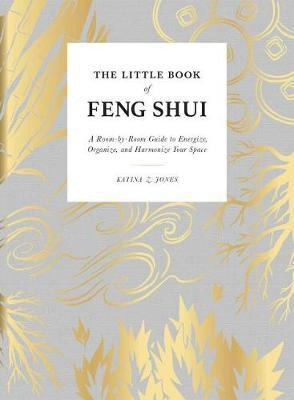 The Little Book of Feng Shui by Katina Z Jones