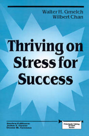 Thriving on Stress for Success by Walter H. Gmelch image