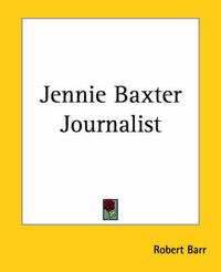 Jennie Baxter Journalist by Robert Barr