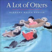 A Lot of Otters by Barbara Helen Berger image