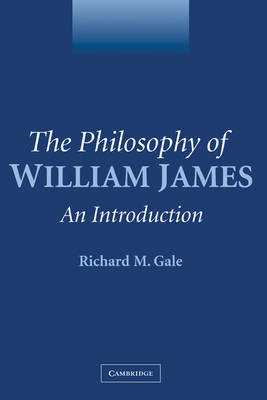 The Philosophy of William James by Richard M. Gale image