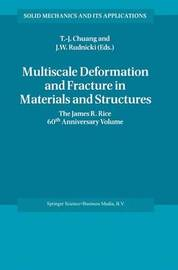 Multiscale Deformation and Fracture in Materials and Structures