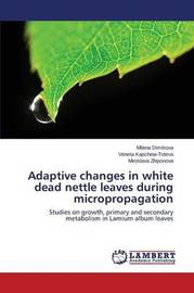 Adaptive Changes in White Dead Nettle Leaves During Micropropagation by Dimitrova Milena