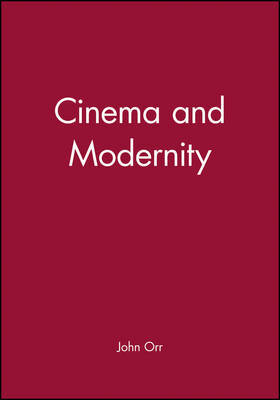 Cinema and Modernity by John Orr image
