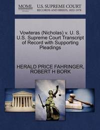 Vowteras (Nicholas) V. U. S. U.S. Supreme Court Transcript of Record with Supporting Pleadings by Herald Price Fahringer
