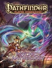 Pathfinder Player Companion: Psychic Anthology by Paizo Staff