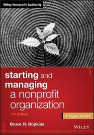 Starting and Managing a Nonprofit Organization by Bruce R Hopkins