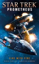 Star Trek Prometheus -Fire with Fire by Christian Humberg