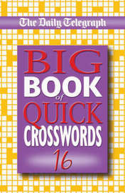 Daily Telegraph Big Book of Quick Crosswords 16 by Telegraph Group Limited image