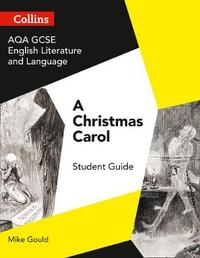 AQA GCSE (9-1) English Literature and Language - A Christmas Carol by Mike Gould