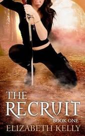 The Recruit by Elizabeth Kelly