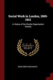 Social Work in London, 1869-1912 by Helen Dendy Bosanquet image