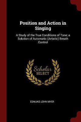 Position and Action in Singing by Edmund John Myer image