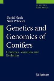 Genetics and Genomics of Conifers by David Neale