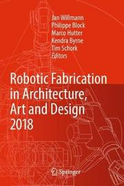 Robotic Fabrication in Architecture, Art and Design 2018 image
