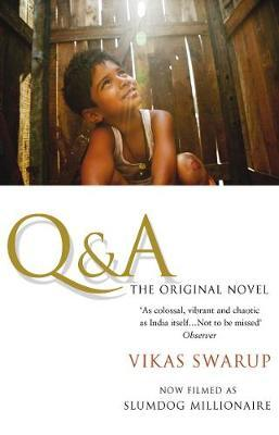 Q and A: Slumdog Millionaire (Q and A Cover) by Vikas Swarup