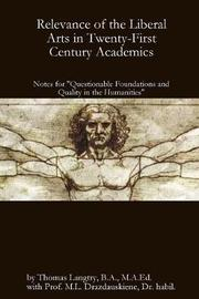 Relevance of the Liberal Arts in Twenty-First Century Academics by Thomas Langtry