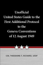 Unofficial United States Guide to the First Additional Protocol to the Geneva Conventions of 12 August 1949 by Theodore Richard image