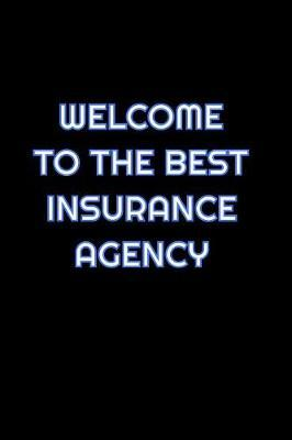 Welcome To The Best Insurance Agency by Simply Career Notebooks