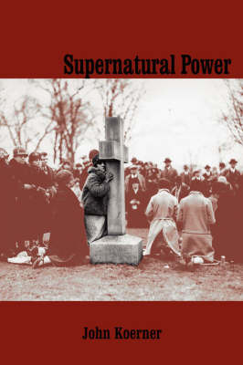 Supernatural Power by John Koerner image