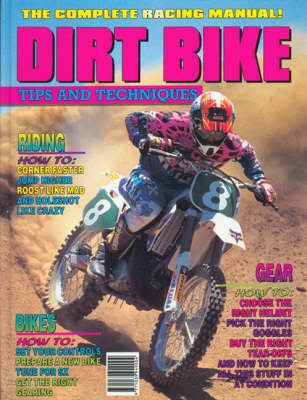 Dirt Bike: Tips and Techniques by Barry Ashenhurst image
