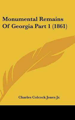 Monumental Remains Of Georgia Part 1 (1861) by Charles Colcock Jones Jr image