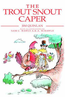 The Trout Snout Caper by Jim Quinlan