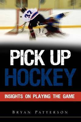 Pick Up Hockey by Bryan Patterson