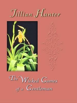 The Wicked Games of a Gentleman by Jillian Hunter