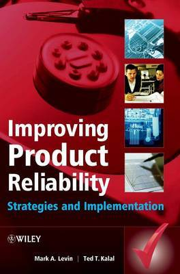 Improving Product Reliability by Mark A Levin