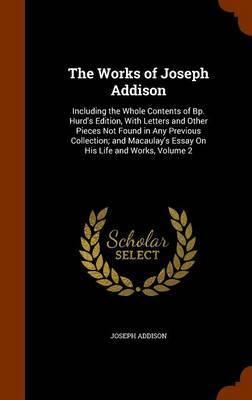 The Works of Joseph Addison by Joseph Addison