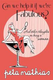 Can We Help it If We are Fabulous? by Peta Mathias image