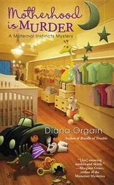 Motherhood Is Murder by Diana Orgain image