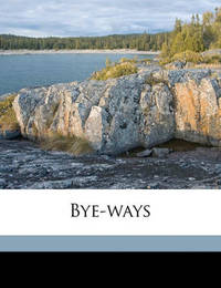Bye-Ways by Robert Smythe Hichens